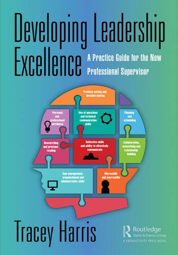 Developing Leadership Excellence A Practice Guide for the New Professional Supervisor book cover