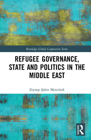 Refugee Governance, State and Politics in the Middle East book cover