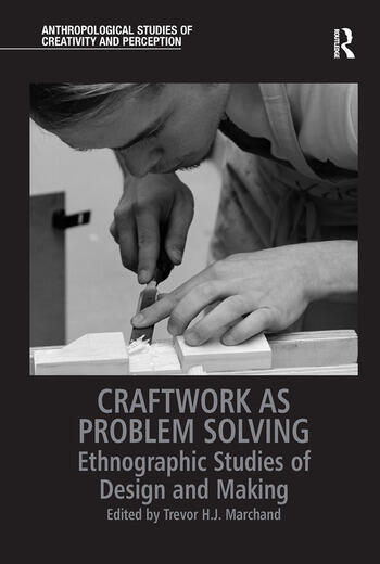 Craftwork as Problem Solving Ethnographic Studies of Design and Making book cover