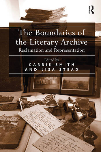 The Boundaries of the Literary Archive Reclamation and Representation book cover