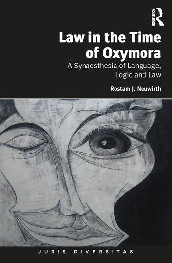 Law in the Time of Oxymora A Synaesthesia of Language, Logic and Law book cover