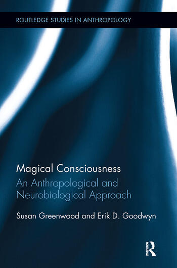 Magical Consciousness An Anthropological and Neurobiological Approach book cover