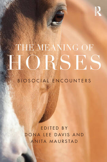 The Meaning of Horses Biosocial Encounters book cover