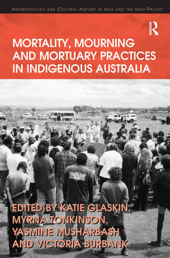 Mortality, Mourning and Mortuary Practices in Indigenous Australia book cover