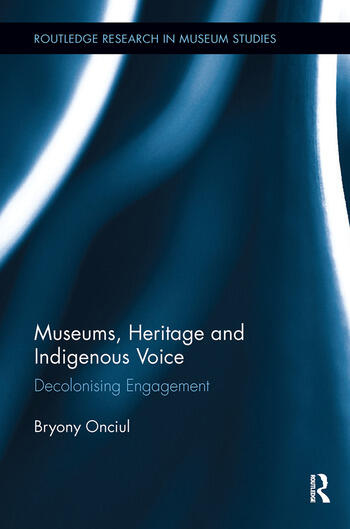 Museums, Heritage and Indigenous Voice Decolonizing Engagement book cover