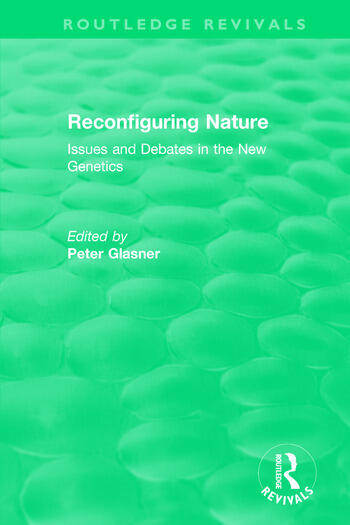 Reconfiguring Nature (2004) Issues and Debates in the New Genetics book cover