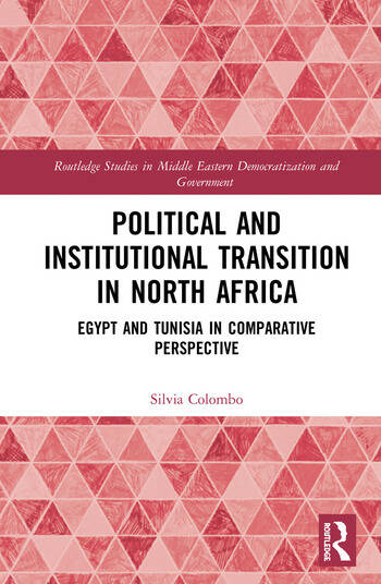 Political and Institutional Transition in North Africa Egypt and Tunisia in Comparative Perspective book cover