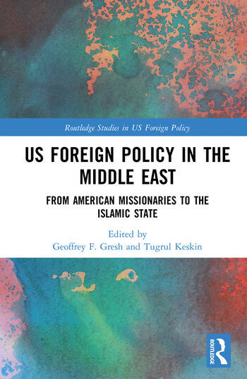 US Foreign Policy in the Middle East From American Missionaries to the Islamic State book cover