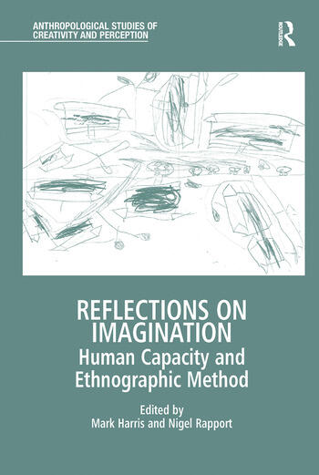 Reflections on Imagination Human Capacity and Ethnographic Method book cover