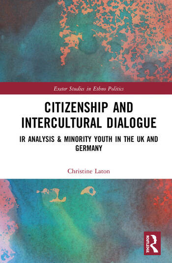 Citizenship and Intercultural Dialogue IR Analysis & Minority Youth in the UK and Germany book cover
