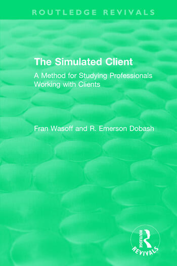 The Simulated Client (1996) A Method for Studying Professionals Working with Clients book cover