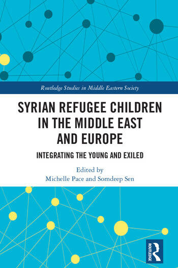 Syrian Refugee Children in the Middle East and Europe Integrating the Young and Exiled book cover