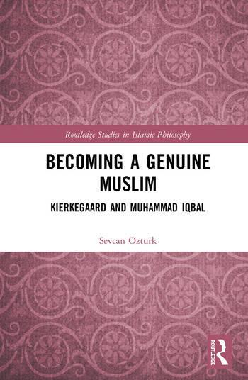Becoming a Genuine Muslim Kierkegaard and Muhammad Iqbal book cover