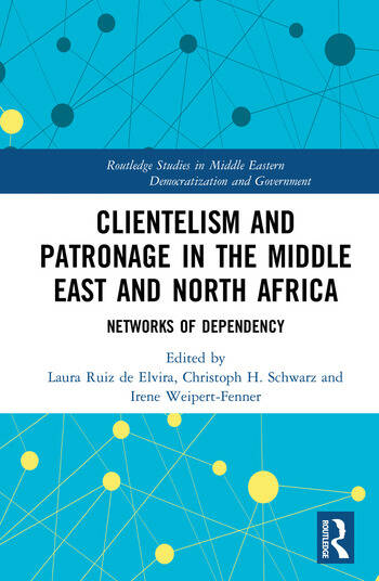 Clientelism and Patronage in the Middle East and North Africa Networks of Dependency book cover