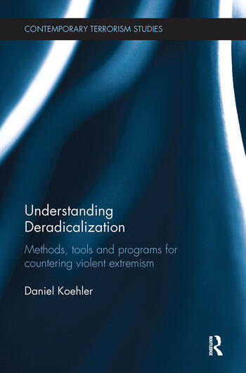 Understanding Deradicalization Methods, Tools and Programs for Countering Violent Extremism book cover