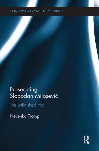 Prosecuting Slobodan Milošević The Unfinished Trial book cover