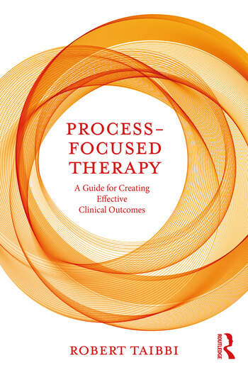 Process-Focused Therapy A Guide for Creating Effective Clinical Outcomes book cover