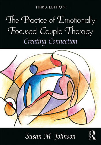 The Practice of Emotionally Focused Couple Therapy Creating Connection book cover