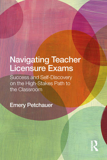 Navigating Teacher Licensure Exams Success and Self-Discovery on the High-Stakes Path to the Classroom book cover