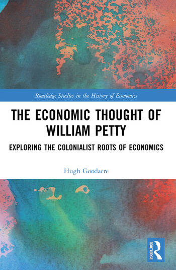The Economic Thought of William Petty Exploring the Colonialist Roots of Economics book cover
