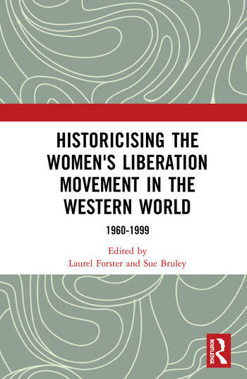 Historicising the Women's Liberation Movement in the Western World 1960-1999 book cover