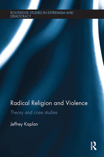 Radical Religion and Violence Theory and Case Studies book cover