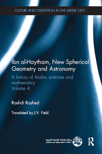 Ibn al-Haytham, New Astronomy and Spherical Geometry A History of Arabic Sciences and Mathematics Volume 4 book cover