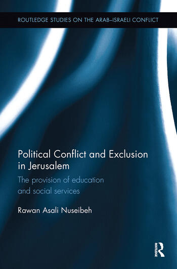 Political Conflict and Exclusion in Jerusalem The Provision of Education and Social Services book cover