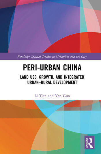 Peri-Urban China Land Use, Growth, and Integrated Urban–Rural Development book cover
