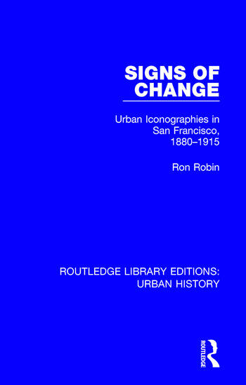 Signs of Change Urban Iconographies in San Francisco, 1880-1915 book cover