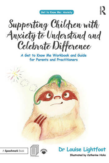 Supporting Children with Anxiety to Understand and Celebrate Difference A Get to Know Me Workbook and Guide for Parents and Practitioners book cover