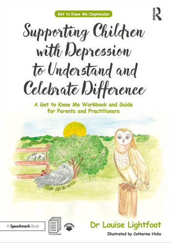 Supporting Children with Depression to Understand and Celebrate Difference A Get to Know Me Workbook and Guide for Parents and Practitioners book cover