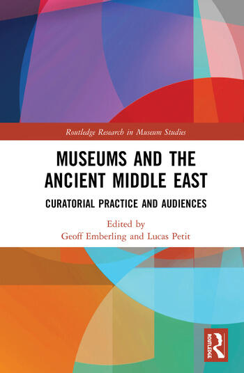 Museums and the Ancient Middle East Curatorial Practice and Audiences book cover
