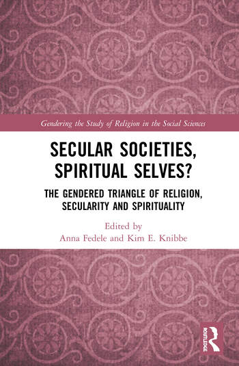 Secular Societies, Spiritual Selves? The Gendered Triangle of Religion, Secularity and Spirituality book cover