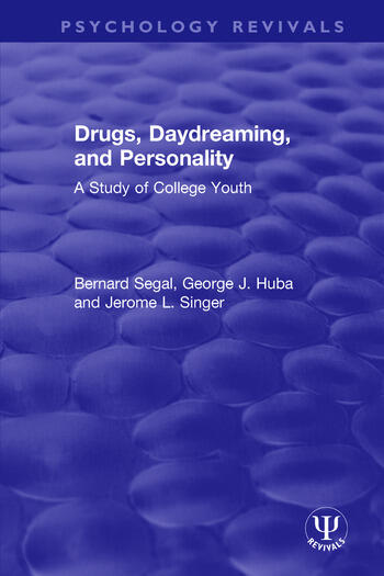 Drugs, Daydreaming, and Personality A Study of College Youth book cover