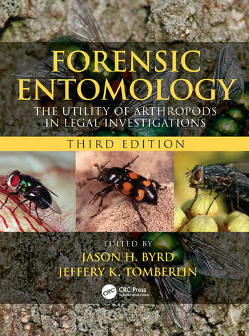 Forensic Entomology The Utility of Arthropods in Legal Investigations, Third Edition book cover