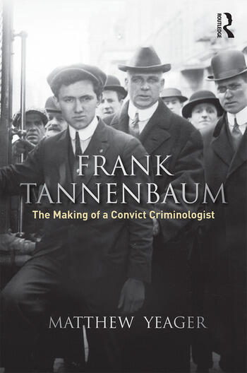 Frank Tannenbaum The Making of a Convict Criminologist book cover