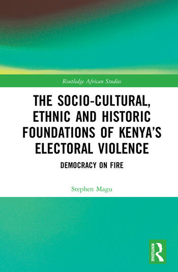 The Socio-Cultural, Ethnic and Historic Foundations of Kenya's Electoral Violence Democracy on Fire book cover