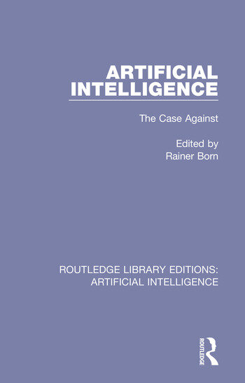 Artificial Intelligence The Case Against book cover