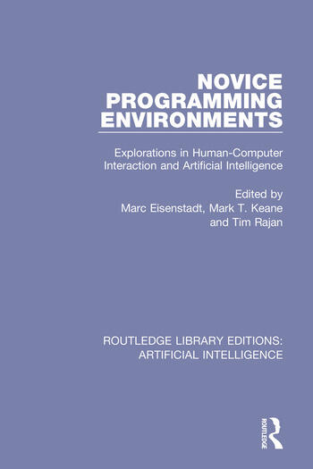 Novice Programming Environments Explorations in Human-Computer Interaction and Artificial Intelligence book cover
