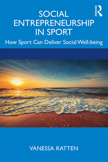 Social Entrepreneurship in Sport How Sport Can Deliver Social Well-being book cover