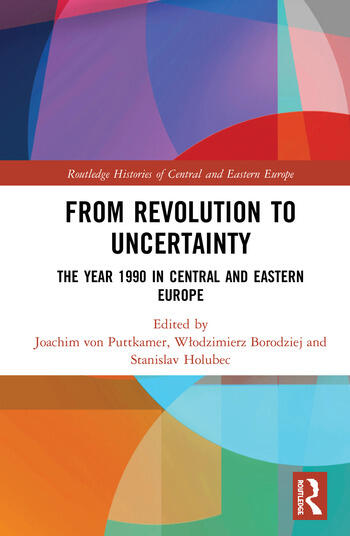 From Revolution to Uncertainty The Year 1990 in Central and Eastern Europe book cover