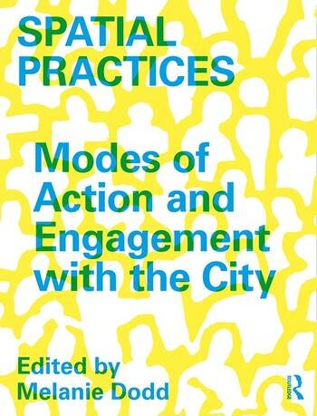 Spatial Practices Modes of Action and Engagement with the City book cover
