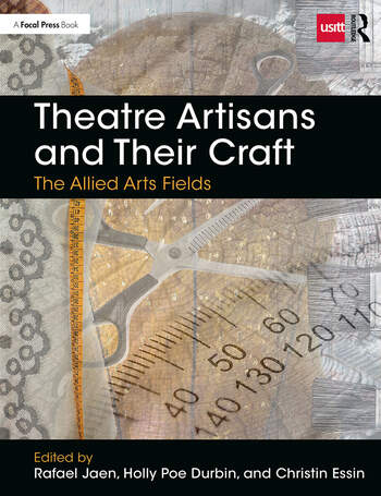 Theatre Artisans and Their Craft The Allied Arts Fields book cover