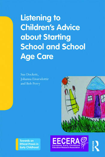 Listening to Children's Advice about Starting School and School Age Care book cover