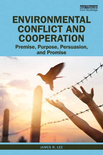 Environmental Conflict and Cooperation Premise, Purpose, Persuasion, and Promise book cover