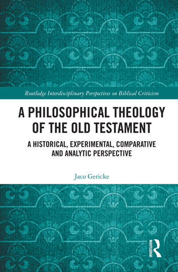 A Philosophical Theology of the Old Testament A historical, experimental, comparative and analytic perspective book cover