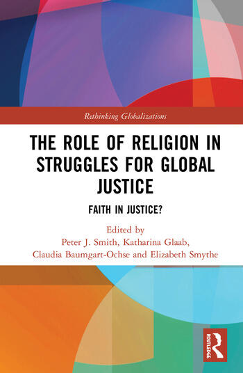 The Role of Religion in Struggles for Global Justice Faith in justice? book cover