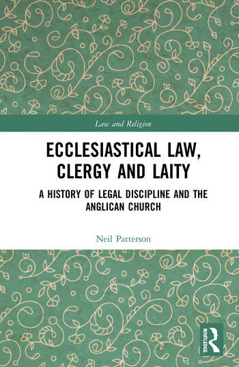 Ecclesiastical Law, Clergy and Laity A History of Legal Discipline and the Anglican Church book cover