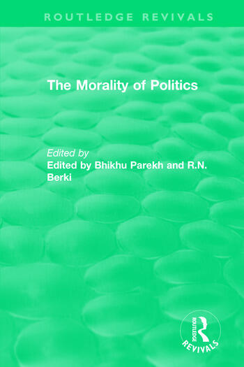 Routledge Revivals: The Morality of Politics (1972) book cover
